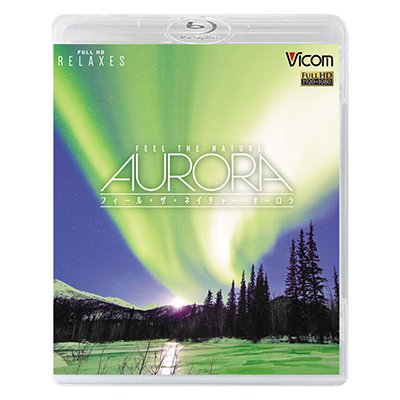 画像1: FEEL THE NATURE -AURORA-【BD】