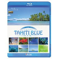 FEEL THE NATURE -TAHITI BLUE- 【BD】